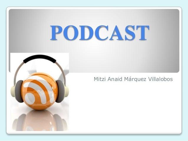 PODCAST Mitzi Anaid Márquez Villalobos