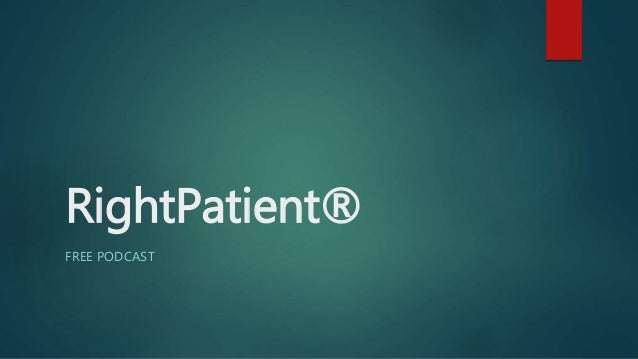 RightPatient® FREE PODCAST