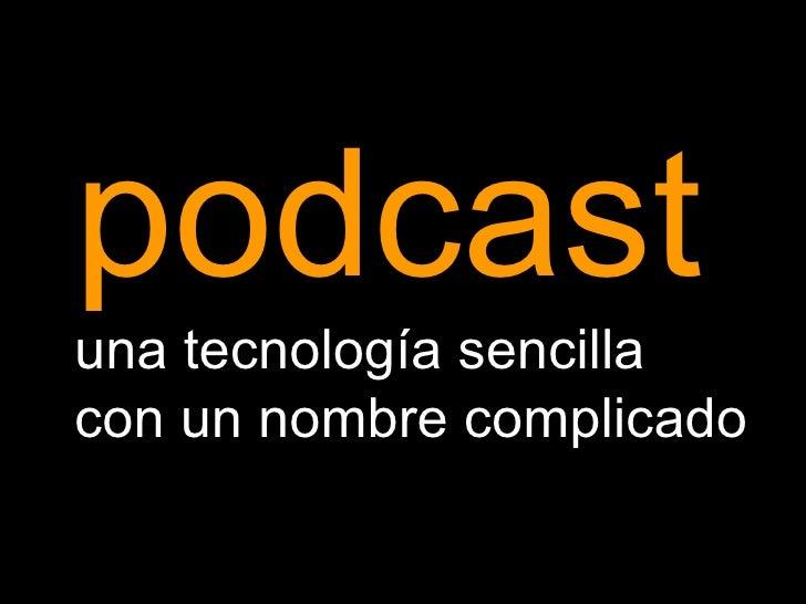 podcast una tecnología sencilla con un nombre complicado