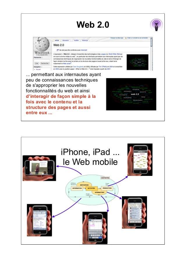 Web 2.0 ... permettant aux internautes ayant peu de connaissances techniques de s'approprier les nouvelles fonctionnalités...