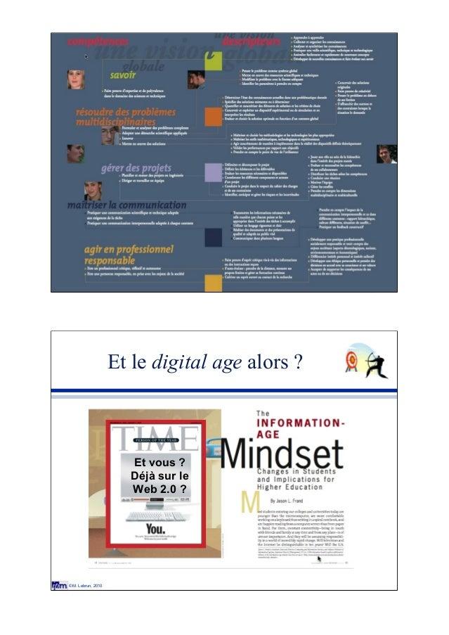 11 © M. Lebrun, 2010 Et le digital age alors ? Et vous ? Déjà sur le Web 2.0 ?