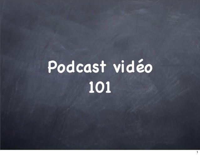 Podcast vidéo 101 1
