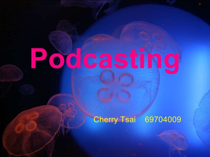 Podcasting Cherry Tsai  69704009