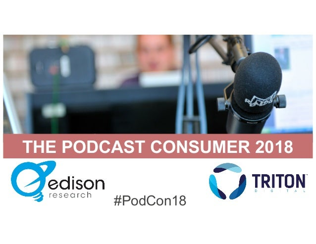 THE PODCAST CONSUMER 2018 #PodCon18
