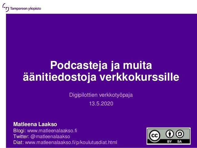 Podcasteja ja muita äänitiedostoja verkkokurssille Digipilottien verkkotyöpaja 13.5.2020 Matleena Laakso Blogi: www.matlee...