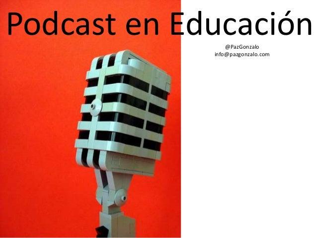Podcast en Educación@PazGonzalo info@pazgonzalo.com
