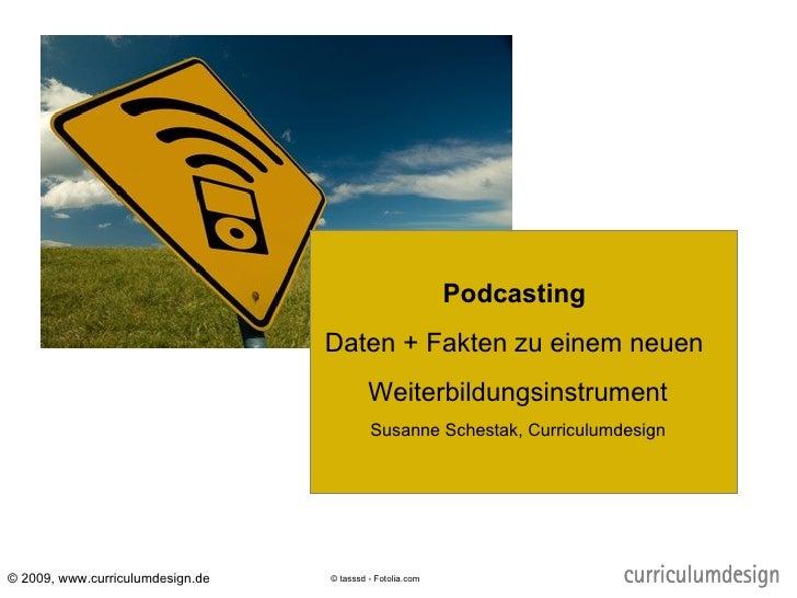 Podcasting                                   Daten + Fakten zu einem neuen                                            Weit...