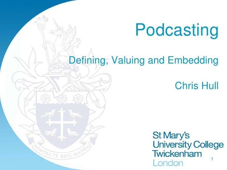 Podcasting Defining, Valuing and Embedding Chris Hull