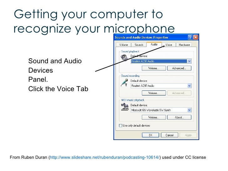 <ul><li>Sound and Audio Devices  Panel.  Click the Voice Tab </li></ul>Getting your computer to recognize your microphone ...