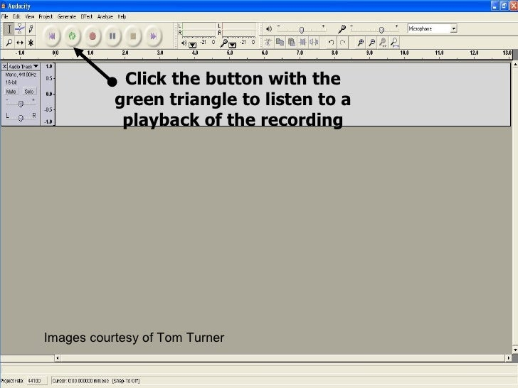 Click the button with the green triangle to listen to a playback of the recording Images courtesy of Tom Turner