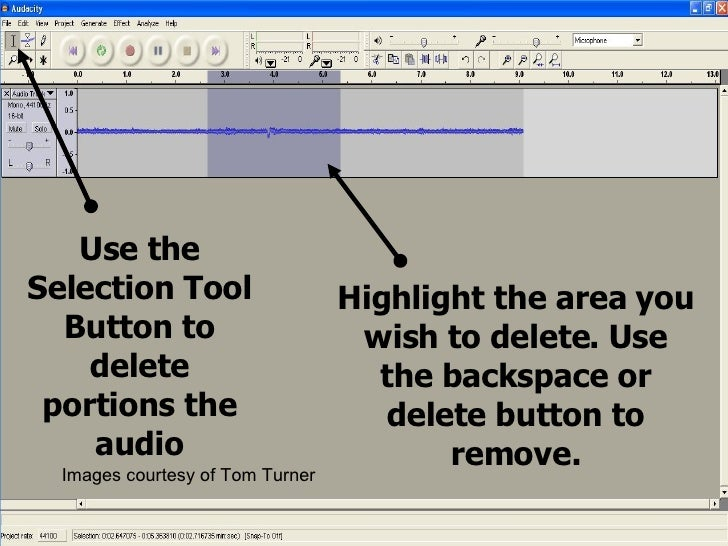 Use the Selection Tool Button to delete portions the audio Highlight the area you wish to delete. Use the backspace or del...