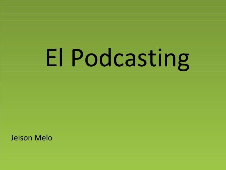 Jeison Melo El Podcasting