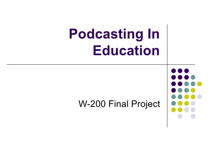 Podcasting In Education W-200 Final Project