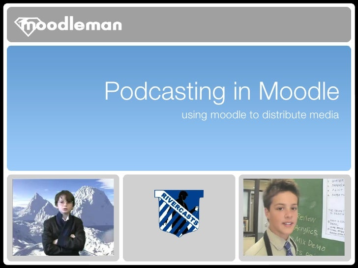 Podcasting in Moodle <ul><li>using moodle to distribute media </li></ul>