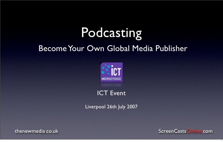 Podcasting          Become Your Own Global Media Publisher                              ICT Event                     Live...