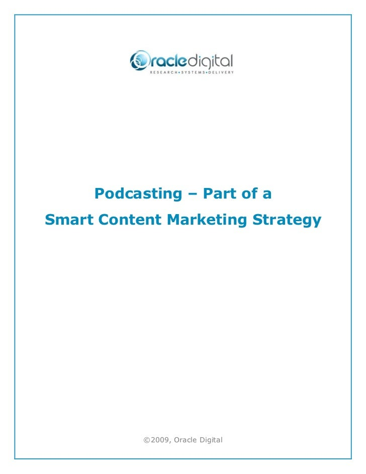 Podcasting – Part of aSmart Content Marketing Strategy           ©2009, Oracle Digital