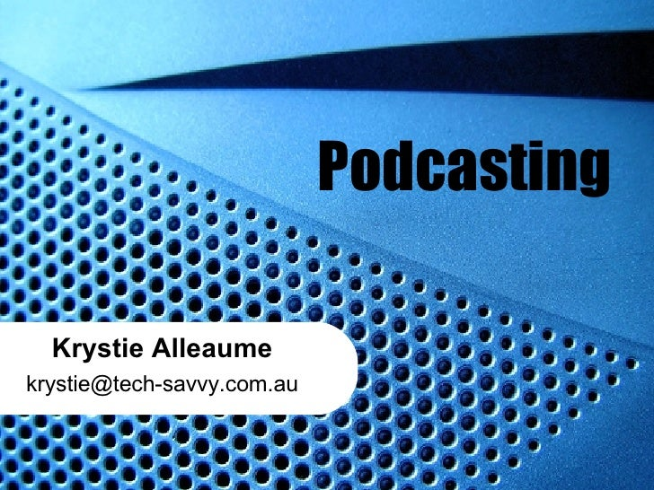 Podcasting Krystie Alleaume [email_address]