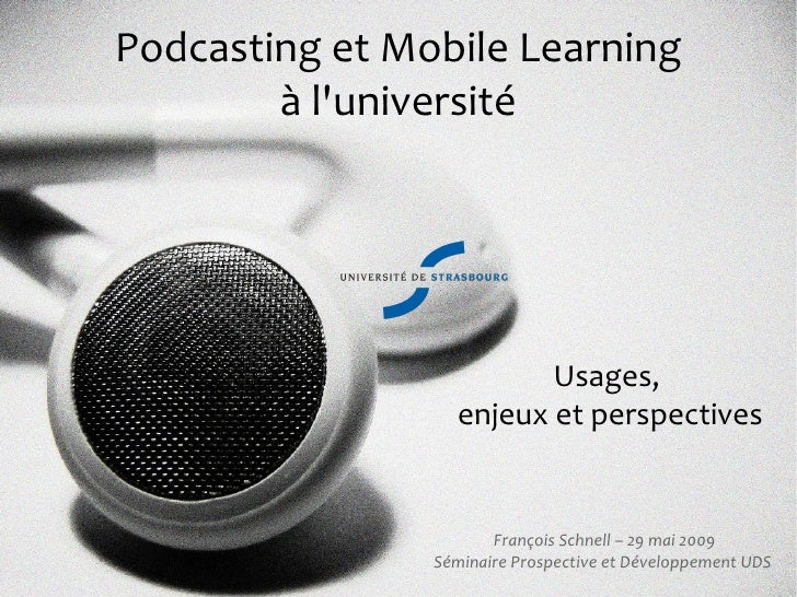 Podcasting et Mobile Learning         à l'université                              Usages,                   enjeux et pers...