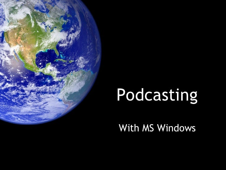Podcasting With MS Windows