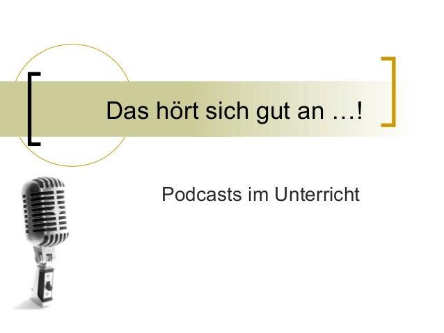 Das hört sich gut an …! Podcasts im Unterricht