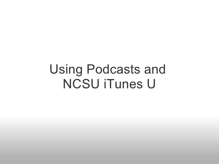 Using Podcasts and NCSU iTunes U