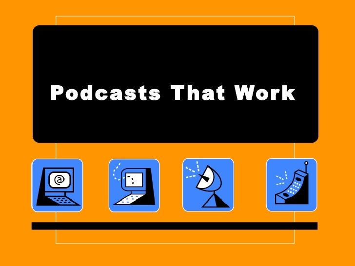 Podcasts That Work
