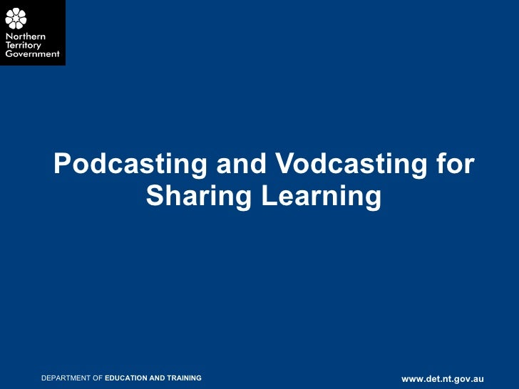 Podcasting and Vodcasting for Sharing Learning