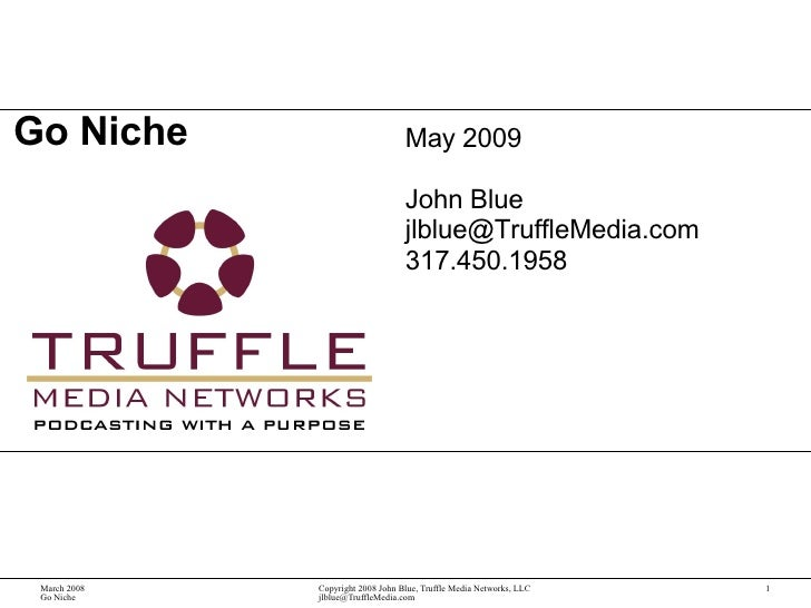 Go Niche May 2009 John Blue [email_address] 317.450.1958