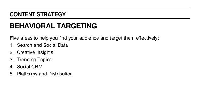 CONTENT STRATEGY Five areas to help you find your audience and target them effectively: 1. Search and Social Data 2. Creat...