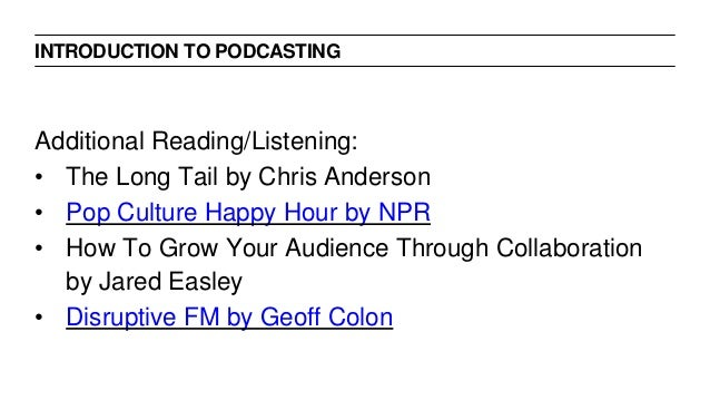 Additional Reading/Listening: • The Long Tail by Chris Anderson • Pop Culture Happy Hour by NPR • How To Grow Your Audienc...