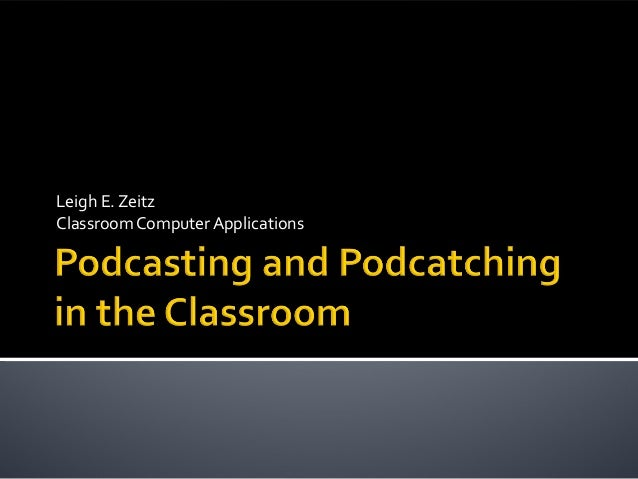Leigh E. Zeitz Classroom Computer Applications