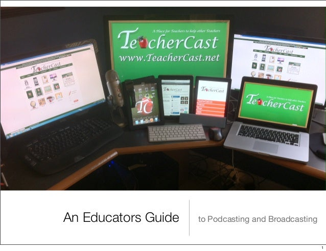 An Educators Guide  to Podcasting and Broadcasting  1