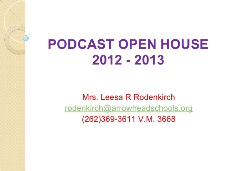 PODCAST OPEN HOUSE     2012 - 2013     Mrs. Leesa R Rodenkirch rodenkirch@arrowheadschools.org     (262)369-3611 V.M. 3668