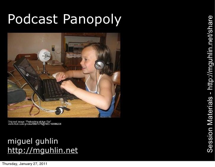 Podcast Panopoly                             Session Materials - http://mguhlin.net/share   miguel guhlin   http://mguhlin...