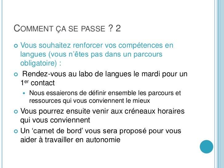 Comment ça se passe ? 2<br />Vous souhaitez renforcer vos compétences en langues (vous n'êtes pas dans un parcours obligat...