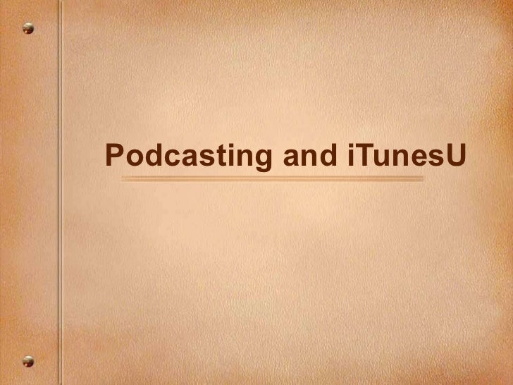 Podcasting and iTunesU