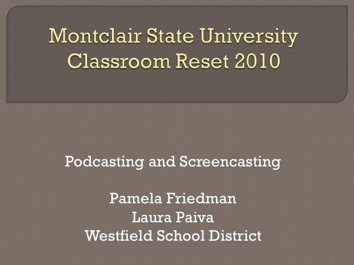 Podcasting and Screencasting Pam Friedman Laura Paiva Westfield School District