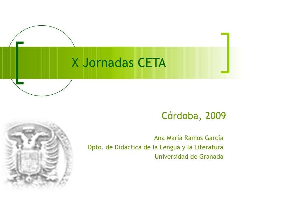 X Jornadas CETA                               Córdoba, 2009                           Ana María Ramos García   Dpto. de Di...