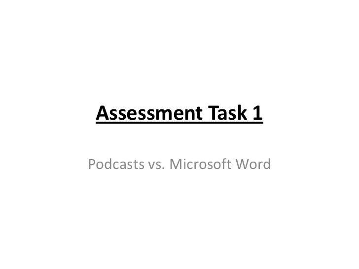 Assessment Task 1Podcasts vs. Microsoft Word