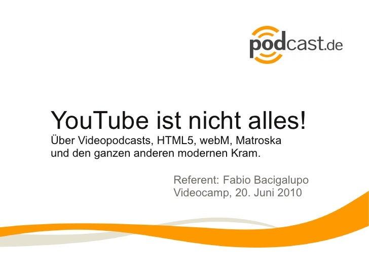 YouTube ist nicht alles! Über Videopodcasts, HTML5, webM, Matroska und den ganzen anderen modernen Kram.                  ...