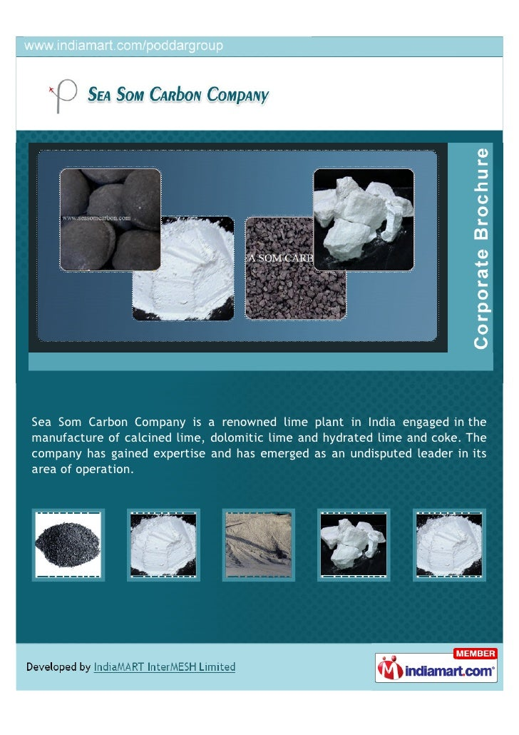 Sea Som Carbon Company is a renowned lime plant in India engaged in themanufacture of calcined lime, dolomitic lime and hy...