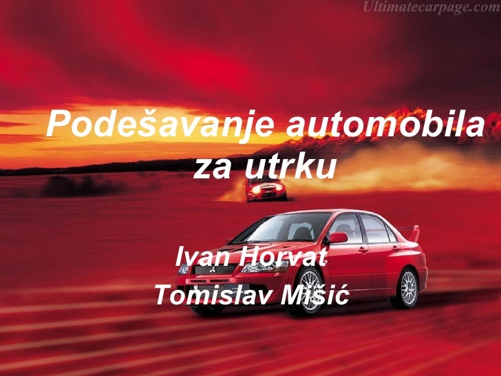 Podešavanje automobila za utrku Ivan Horvat Tomislav Mišić