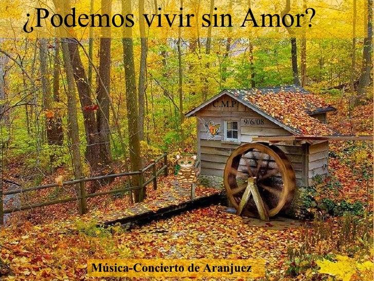 Música-Concierto de Aranjuez C.M.P. 9/6/08 ¿Podemos vivir sin Amor?