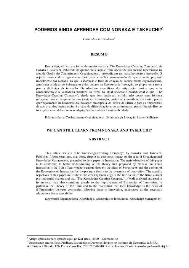 PODEMOS AINDA APRENDER COM NONAKA E TAKEUCHI?1 Fernando Luiz Goldman2 RESUMO Este artigo, teórico, em forma de ensaio, rev...