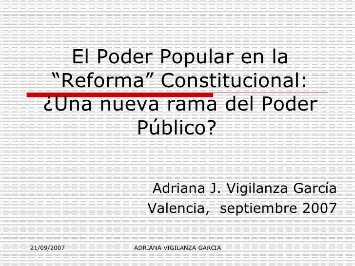 """El Poder Popular en la """"Reforma"""" Constitucional: ¿Una nueva rama del Poder Público?  Adriana J. Vigilanza García Valencia,..."""