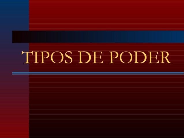 TIPOS DE PODER