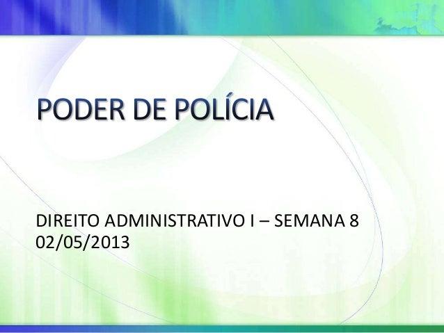 DIREITO ADMINISTRATIVO I – SEMANA 802/05/2013