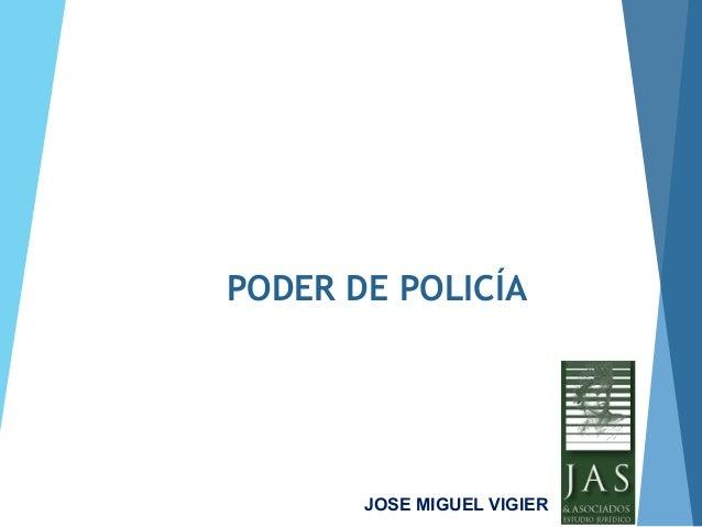 PODER DE POLICÍA JOSE MIGUEL VIGIER