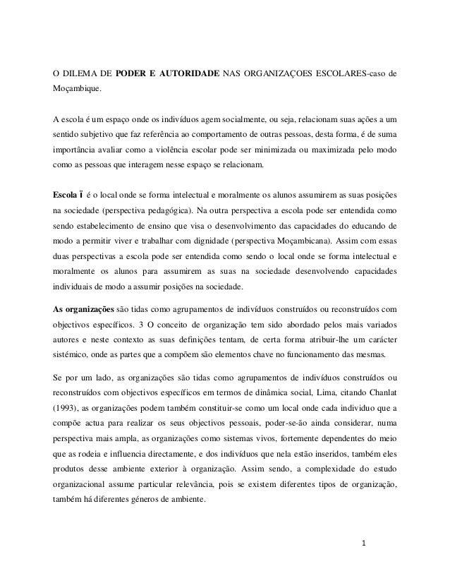 1 O DILEMA DE PODER E AUTORIDADE NAS ORGANIZAÇOES ESCOLARES-caso de Moçambique. A escola é um espaço onde os indivíduos ag...