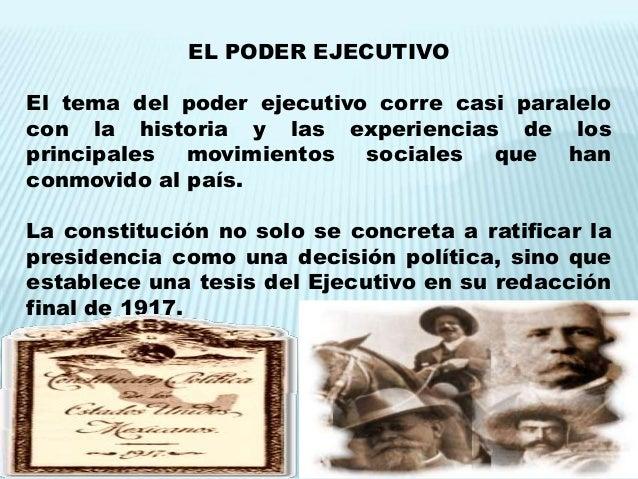 EL PODER EJECUTIVOEl tema del poder ejecutivo corre casi paralelocon la historia y las experiencias de losprincipales movi...